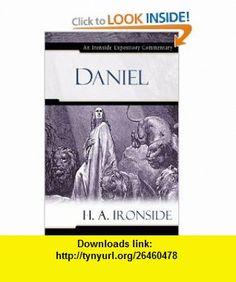 Daniel (Ironside Expository Commentaries) (9780825429125) H. A. Ironside , ISBN-10: 0825429129  , ISBN-13: 978-0825429125 ,  , tutorials , pdf , ebook , torrent , downloads , rapidshare , filesonic , hotfile , megaupload , fileserve