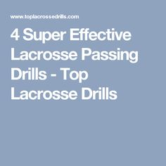4 Super Effective Lacrosse Passing Drills - Top Lacrosse Drills
