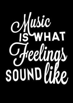 Buy Music Is What Feelings Sound Like by James Lewis as a T-Shirt, Classic T-Shirt, Tri-blend T-Shirt, Lightweight Hoodi Favorite Quotes, Best Quotes, Funny Quotes, Life Quotes, Dj Quotes, Qoutes, Rage Against The Machine, Friedrich Nietzsche, Music Quotes Deep