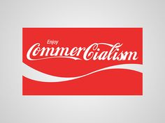 Enjoy Commercialism aka Coca Cola Honest Logos by Viktor Hertz. Coca Cola, Pepsi, Culture Jamming, Marken Logo, Famous Logos, Famous Brands, Guerilla Marketing, Creative Advertising, Consumerism