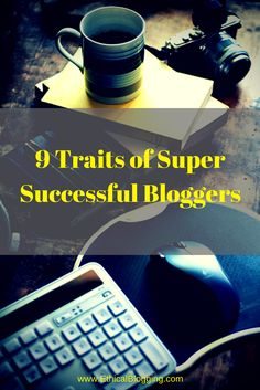 The super successful bloggers have some traits common in them. This post reveals 9 best of them. Have a Read and Learn How to Implement Them.