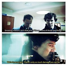 """Isn't that one of those law things?"" Sherlock obviously doesn't pay attention to any laws that don't have to do with serious crime, like homicide ;)"