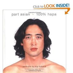 Book: Part Asian, 100% Hapa by Kip Fulbeck