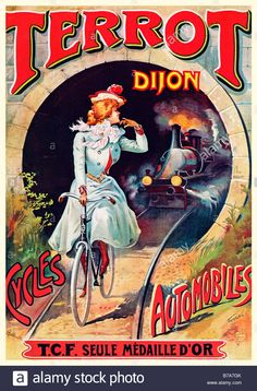Terrot Dijon Cycles Automobiles poster by Tamagno. French transportation poster features a woman riding on tracks with a train coming through a tunnel towards her. Vintage Advertisements, Vintage Ads, Vintage Prints, Vintage Menu, Vintage Branding, Posters Vintage, Retro Poster, Tarzan, Art Nouveau Poster