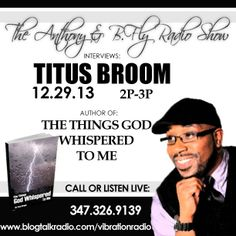 Join #AuthorTitusBroom on the Anthony & B Fly Radio Show on 12/29/13 from 2p-3p.