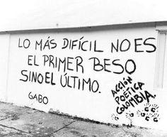 Lo mas difícil no es el primer beso sino el último #Acción Poética Colombia #calle