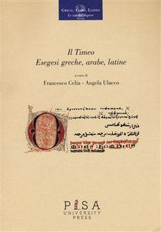 Prezzi e Sconti: Il #timeo. esegesi greche arabe latine  ad Euro 21.25 in #Pisa university press #Media libri filosofia