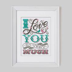 I Love You So Very Much - Cross Stitch Pattern (Digital Format - PDF) by Stitchrovia on Etsy https://www.etsy.com/listing/186504397/i-love-you-so-very-much-cross-stitch
