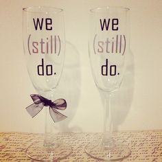 We Still Do: His & Hers Anniversary Champagne Flutes by CustomByMelissa on Etsy https://www.etsy.com/listing/224894396/we-still-do-his-hers-anniversary