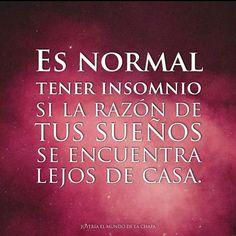 Es normal tener insomnio, si la razón de tus sueños se encuentra lejos de casa.