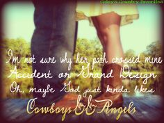 """Cowboys and Angels"" ~Dustin Lynch"