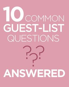 10 common guest-list question answered