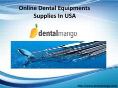 Online dental equipments supplies in usa  Go to at dentalmango.com and find here all dental material with discount price.