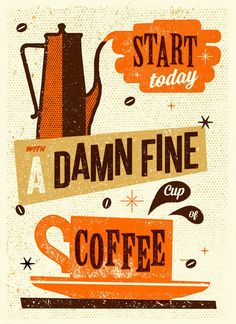 """Start today with a damn fine cup of coffee.""  Poster by Telegramme Studio in East London"