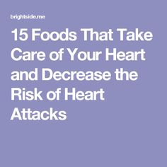 15Foods That Take Care ofYour Heart and Decrease the Risk ofHeart Attacks