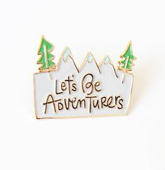 Hey, I found this really awesome Etsy listing at https://www.etsy.com/listing/387033128/lets-be-adeventurers-enamel-pin
