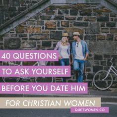 40 questions to ask yourself before you date him - for single Christian women
