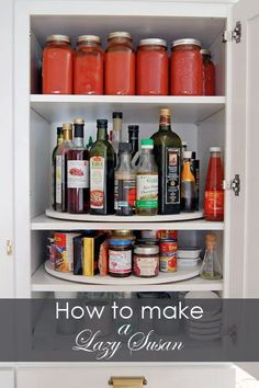 A Lazy Susan is a must in your upper cabinets to organize your seasonings and condiments.