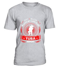 # Eat Sleep Watch My Son Play Tuba Repeat T-Shirt .  Eat Sleep Watch My Son Play Tuba Repeat T-Shirt  HOW TO ORDER: 1. Select the style and color you want: 2. Click Reserve it now 3. Select size and quantity 4. Enter shipping and billing information 5. Done! Simple as that! TIPS: Buy 2 or more to save shipping cost!  This is printable if you purchase only one piece. so dont worry, you will get yours.  Guaranteed safe and secure checkout via: Paypal   VISA   MASTERCARD