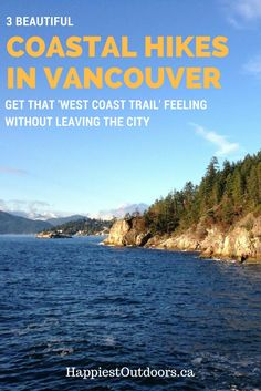"""3 beautiful coastal hikes in Vancouver. Get that """"West Coast Trail"""" feeling without leaving the city. Beach hiking near Vancouver."""