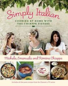 From snacks, soups and salads to mains, side dishes and desserts, discover the very best Italian home cooking from the Welsh valleys with the Chiappa Sisters' Simply Italian. Italian Home, Italian Cooking, Italian Recipes, Italian Cookbook, Italian Foods, Jamie Olivier, Cookery Books, Fresh Pasta, Cook At Home