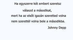 Igaz Sad Quotes, Inspirational Quotes, Johny Depp, Sad Life, Favorite Quotes, Quotations, Writing, Random, Happy