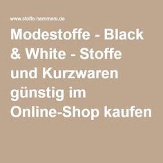 Modestoffe - Black & White - Stoffe und Kurzwaren günstig im Online-Shop kaufen