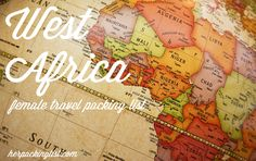 Ultimate Female Travel Packing List for West Africa- this website has packing lists for every eventuality!