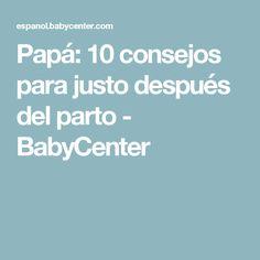 Papá: 10 consejos para justo después del parto - BabyCenter