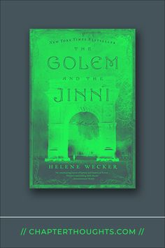 The Golem and the Jinni // Helene Wecker · Magical adventure and mythical beings. A story about friendship, power, mythology and science, magic and love. New York Times, Ny Times, The Golem, Alternate History, Mythology, Fun Stuff, Friendship, Fiction, Passion