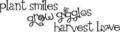 Baby Boo Decor - Plant smiles, grow giggles, harvest..., $29.50 (http://www.babyboodecor.com/plant-smiles-grow-giggles-harvest/) #home #decor #homedecor #inspirationalquote #walldecor #wallart #walldecal