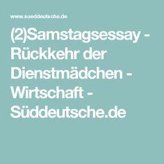 (2)Samstagsessay - Rückkehr der Dienstmädchen - Wirtschaft - Süddeutsche.de