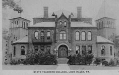 This is the State Teacher College which was located in Lock Haven, Pa. This is now renamed Lock Haven University of Pennsylvania. Teachers College, My College, Lock Haven University, Clinton County, Old Time Photos, Keystone State, University Of Pennsylvania, Educational Programs, Local History