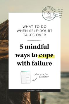 When you feel you are being consumed by disappointment and negativity towards yourself, exercise these 5 ways that will help you seriously rethink and overcome the very definition of failure. Plus, get a free printable to help you put your thoughts on paper!