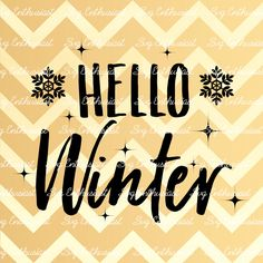 Hello Winter SVG, Winter SVG, Sparkles Svg, Snowflakes Svg, Christmas Svg,  Holidays SVG, Eps, Cut Files, Clip Art, Vector, Svg