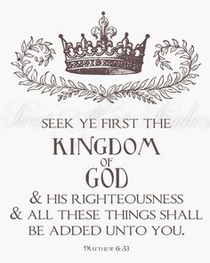 <3 His kingdom, and His righteousness, the righteousness He gives freely in exchange for sin (2 Cor 5:21) ... seek Him and receive Him, everything else is added on top of that!