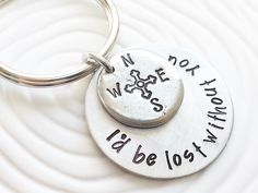I'd Be Lost Without You - Compass Keychain - Hand Stamped Personalized Keychain - Gift For Her -Gift For Him - Customized Keychain -Engraved by larkandjuniper on Etsy https://www.etsy.com/listing/166880697/id-be-lost-without-you-compass-keychain