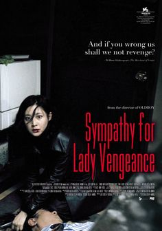 Directed by Chan-wook Park.  With Yeong-ae Lee, Min-sik Choi, Shi-hoo Kim, Yea-young Kwon. After a thirteen-year imprisonment for the kidnap and murder of a six-year-old boy, Guem-Ja Lee seeks vengeance on the man truly responsible for the boy's death. With the help of fellow inmates and reunited with her daughter, she gets closer and closer to her goal.