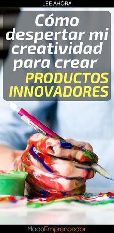 Todos somos creativos. No existe una persona que no lo sea. Cree en ti mismo y conoce 3 pasos para crear productos innovadores.