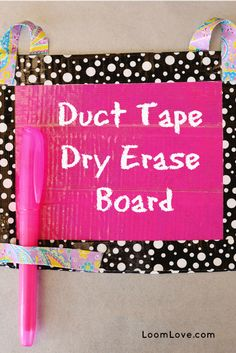 How to Make a Dry Erase Board with Duct Tape                                                                                                                                                                                 More