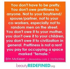 I love this! To many women take beauty so seriously. But it's nothing but a thing. It lasts in this moment only.