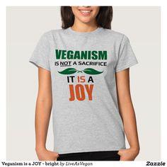 Veganism is a JOY - bright T Shirt