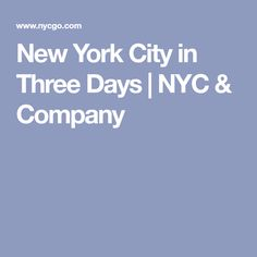 New York City in Three Days | NYC & Company
