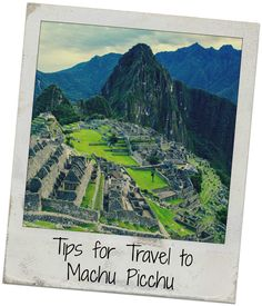 Tips for travel to Machu Picchu, Peru