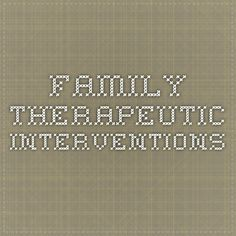 Family therapeutic interventions