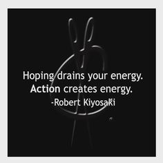 Quote of the day from #robertkiyosaki - it's true hoping gets you nowhere it's…