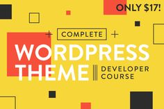 Complete WordPress Theme Developer Course - only $17!