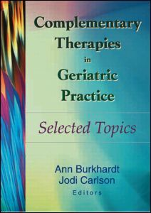 Complementary Therapies in Geriatric Practice: Selected Topics (Paperback) - Routledge