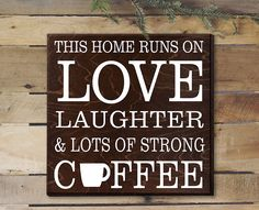 Coffee Decor Coffee Sign This Home Runs on Love Laughter & Lots of Coffee Decor…
