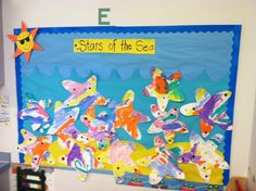 Starfish Sea Star bulletin board I had my students paint paper on the easel with vibrant colors and then cut out the Sea stars after they were dry. They glued on 1 googley eye near the middle of the star and a few sequence all around the star.